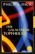 Cover-Bild zu Der galaktische Topfheiler (eBook) von Dick, Philip K.