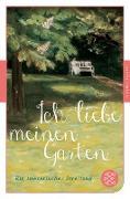 Cover-Bild zu Ich liebe meinen Garten (eBook) von Gommel-Baharov, Julia (Hrsg.)
