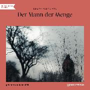 Cover-Bild zu Der Mann der Menge (Ungekürzt) (Audio Download) von Poe, Edgar Allan