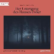 Cover-Bild zu Der Untergang des Hauses Usher (Ungekürzt) (Audio Download) von Poe, Edgar Allan