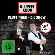 Cover-Bild zu Kluftinger - Die Show von Klüpfel, Volker (Schausp.)