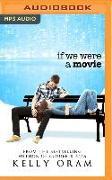 Cover-Bild zu Oram, Kelly: If We Were a Movie