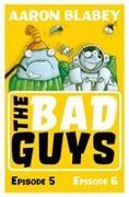 Cover-Bild zu BLABEY, AARON: The Bad Guys: Episode 5&6
