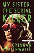 Cover-Bild zu My Sister, the Serial Killer von Braithwaite, Oyinkan