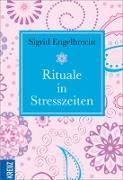 Cover-Bild zu Engelbrecht, Sigrid: Rituale in Stresszeiten (eBook)