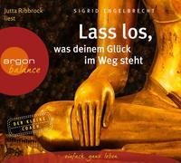 Cover-Bild zu Engelbrecht, Sigrid: Lass los, was deinem Glück im Weg steht