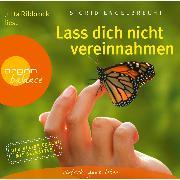 Cover-Bild zu Engelbrecht, Sigrid: Lass dich nicht vereinnahmen - Die beste Strategie, sich von den Ansprüchen anderer zu befreien (Audio Download)