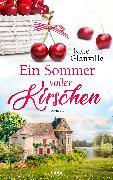 Cover-Bild zu Glanville, Kate: Ein Sommer voller Kirschen (eBook)