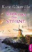 Cover-Bild zu Glanville, Kate: Über uns die Sterne (eBook)