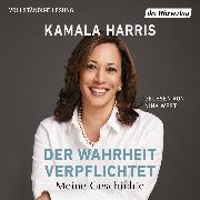 Cover-Bild zu Harris, Kamala: Der Wahrheit verpflichtet (Audio Download)