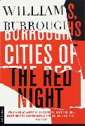 Cover-Bild zu Burroughs, William S.: Cities of the Red Night (eBook)