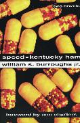Cover-Bild zu Burroughs, William S.: Speed and Kentucky Ham (eBook)