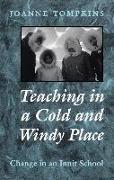 Cover-Bild zu Tompkins, Joanne: Teaching in a Cold & Windy Pla