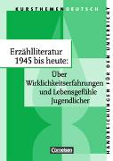 Cover-Bild zu Erzählliteratur 1945 bis heute: Über Wirklichkeitserfahrungen und Lebensgefühle Jugendlicher. Handreichungen für den Unterricht von Joist, Alexander