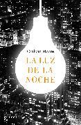 Cover-Bild zu Moore, Graham: La luz de la noche /The Last Days of Night