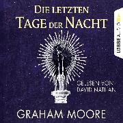 Cover-Bild zu Moore, Graham: Die letzten Tage der Nacht (Gekürzt) (Audio Download)