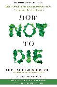 Cover-Bild zu How Not To Die von Greger, Michael