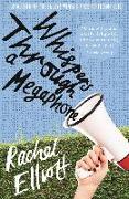 Cover-Bild zu Elliott, Rachel: Whispers Through a Megaphone (eBook)