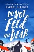 Cover-Bild zu Elliott, Rachel: Do Not Feed the Bear (eBook)