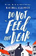 Cover-Bild zu Elliott, Rachel: Do Not Feed the Bear