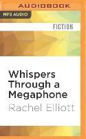 Cover-Bild zu Elliott, Rachel: Whispers Through a Megaphone