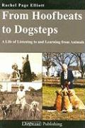 Cover-Bild zu Elliott, Rachel Page: From Hoofbeats to Dogsteps: A Life of Listening to and Learning from Animals