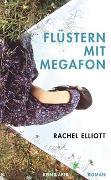 Cover-Bild zu Elliott, Rachel: Flüstern mit Megafon