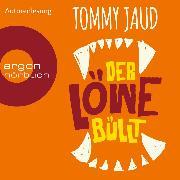 Cover-Bild zu Jaud, Tommy: Der Löwe büllt (Ungekürzte Autorenlesung) (Audio Download)