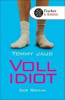 Cover-Bild zu Jaud, Tommy: Vollidiot (eBook)