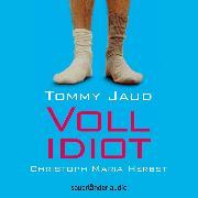 Cover-Bild zu Jaud, Tommy: Vollidiot (Gekürzte Lesung) (Audio Download)