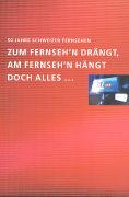 Cover-Bild zu 50 Jahre Schweizer Fernsehen von Pressedienst des Schweizer Fernsehns DRS (Hrsg.)