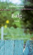 Cover-Bild zu Steiner, Tabea: Balg (eBook)