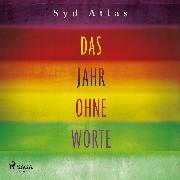 Cover-Bild zu Atlas, Syd: Das Jahr ohne Worte - Eine wahre Liebesgeschichte (Audio Download)