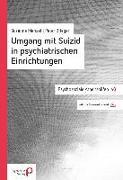 Cover-Bild zu Brieger, Peter: Umgang mit Suizid in psychiatrischen Einrichtungen