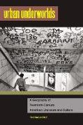 Cover-Bild zu Heise, Thomas: Urban Underworlds: A Geography of Twentieth-Century American Literature and Culture