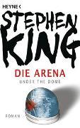 Cover-Bild zu King, Stephen: Die Arena