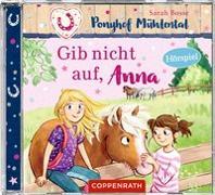 Cover-Bild zu Bosse, Sarah: CD Hörspiel: Ponyhof Mühlental (Bd.3) - Gib nicht auf, Anna
