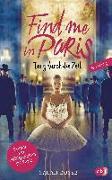 Cover-Bild zu Bosse, Sarah: Find me in Paris - Tanz durch die Zeit (Band 3)