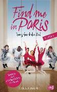 Cover-Bild zu Bosse, Sarah: Find me in Paris - Tanz durch die Zeit (Band 2)