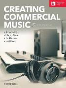 Cover-Bild zu Bell, Peter: Creating Commercial Music: Advertising * Library Music * TV Themes * and More
