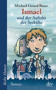 Cover-Bild zu Bauer, Michael Gerard: Ismael und der Auftritt der Seekühe
