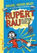 Cover-Bild zu Bauer, Michael Gerard: Rupert Rau Superheld