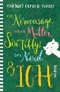 Cover-Bild zu Bauer, Michael Gerard: Die Nervensäge, meine Mutter, Sir Tiffy, der Nerd & ich