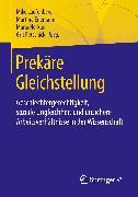 Cover-Bild zu Norkus, Maria (Hrsg.): Prekäre Gleichstellung (eBook)