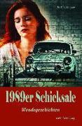 Cover-Bild zu Gornik, Jutta: 1989er Schicksale