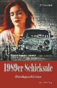 Cover-Bild zu Daschek, Bernd: 1989er Schicksale (eBook)