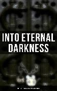 Cover-Bild zu Hawthorne, Nathaniel: Into Eternal Darkness: 100+ Gothic Classics in One Edition (eBook)