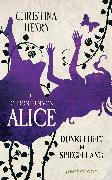 Cover-Bild zu Henry, Christina: Die Chroniken von Alice - Dunkelheit im Spiegelland (eBook)