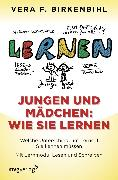 Cover-Bild zu Birkenbihl, Vera F.: Jungen und Mädchen: wie sie lernen (eBook)