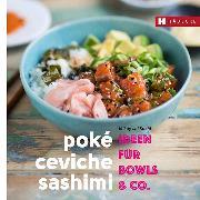Cover-Bild zu Poké, Ceviche & Sashimi
